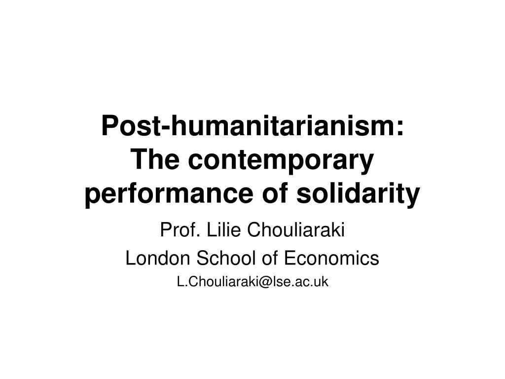 post humanitarianism the contemporary performance of solidarity l.