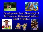 developmental and physiological differences between child and adult athletes