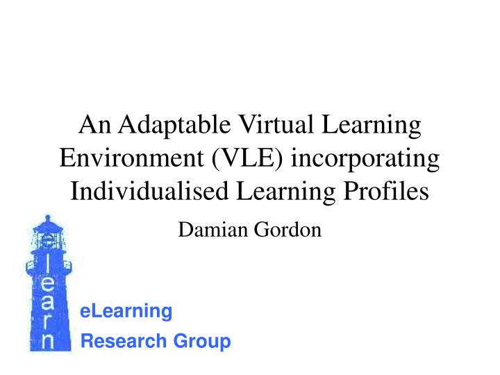 an adaptable virtual learning environment vle incorporating individualised learning profiles n.