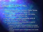 felipe v 1700 1746