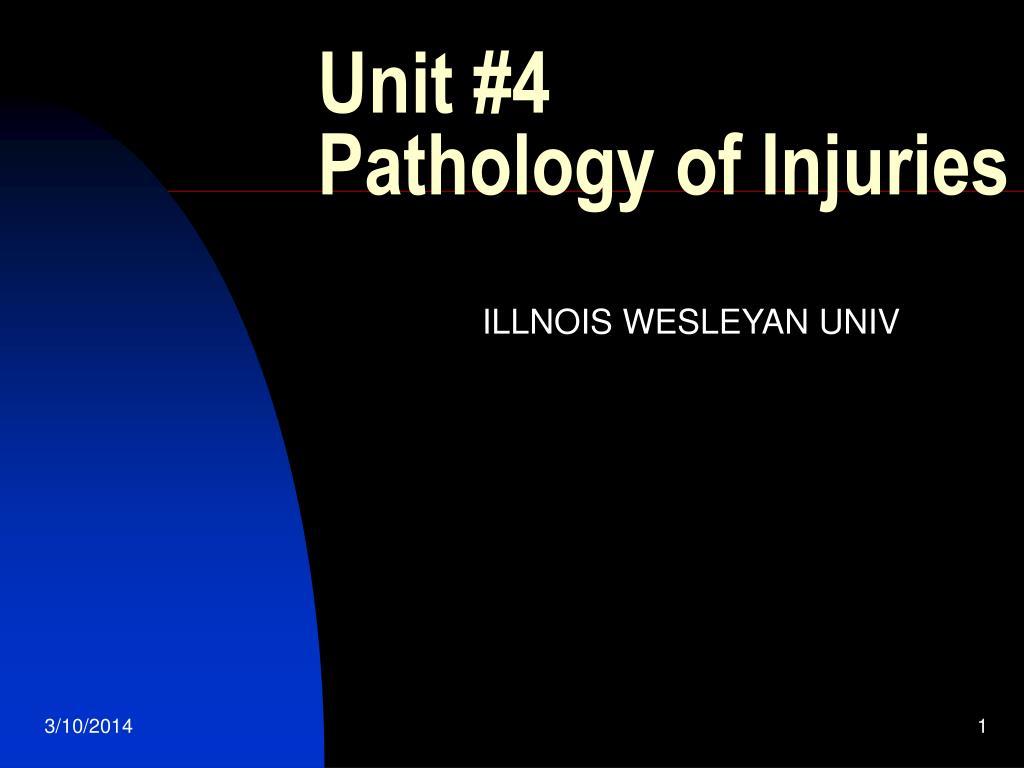 unit 4 pathology of injuries l.