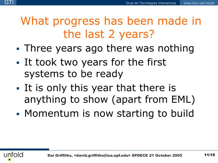 What progress has been made in the last 2 years?