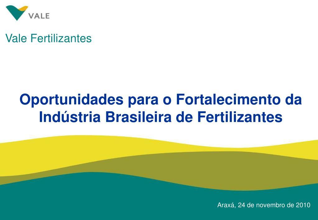 oportunidades para o fortalecimento da ind stria brasileira de fertilizantes l.