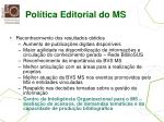 pol tica editorial do ms