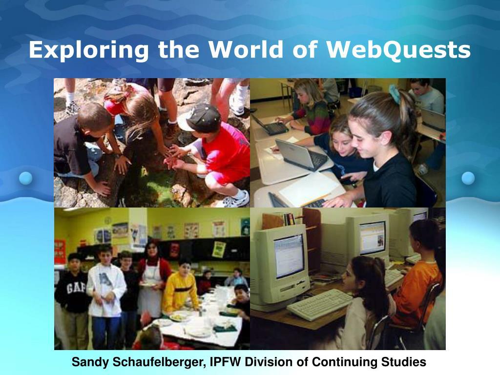 exploring the world of webquests l.