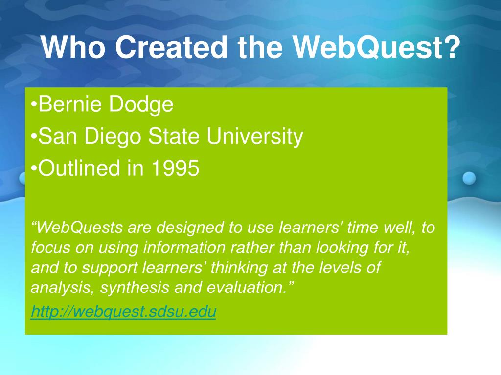 Who Created the WebQuest?