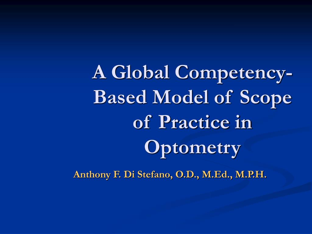 a global competency based model of scope of practice in optometry l.