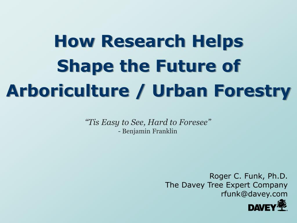 how research helps shape the future of arboriculture urban forestry l.