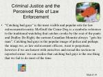 criminal justice and the perceived role of law enforcement