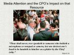 media attention and the cpo s impact on that resource
