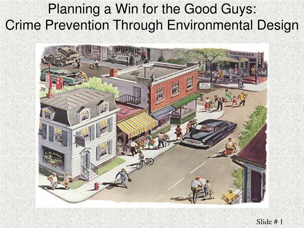 planning a win for the good guys crime prevention through environmental design l.