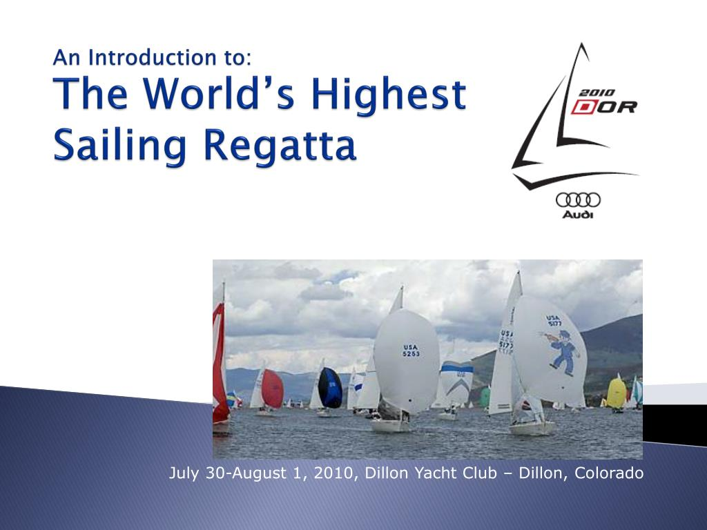 an introduction to the world s highest sailing regatta l.