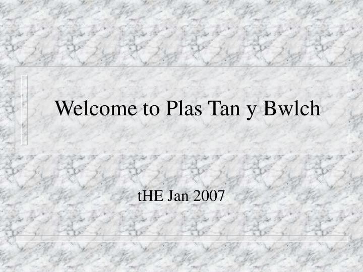 welcome to plas tan y bwlch n.