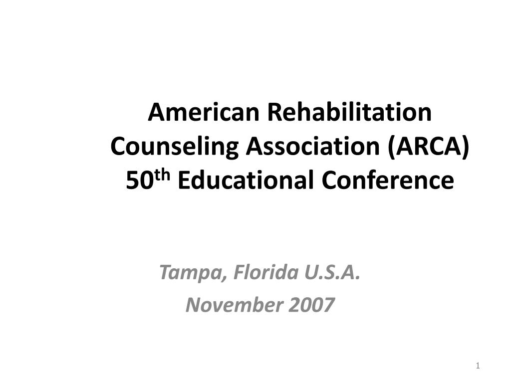 american rehabilitation counseling association arca 50 th educational conference l.