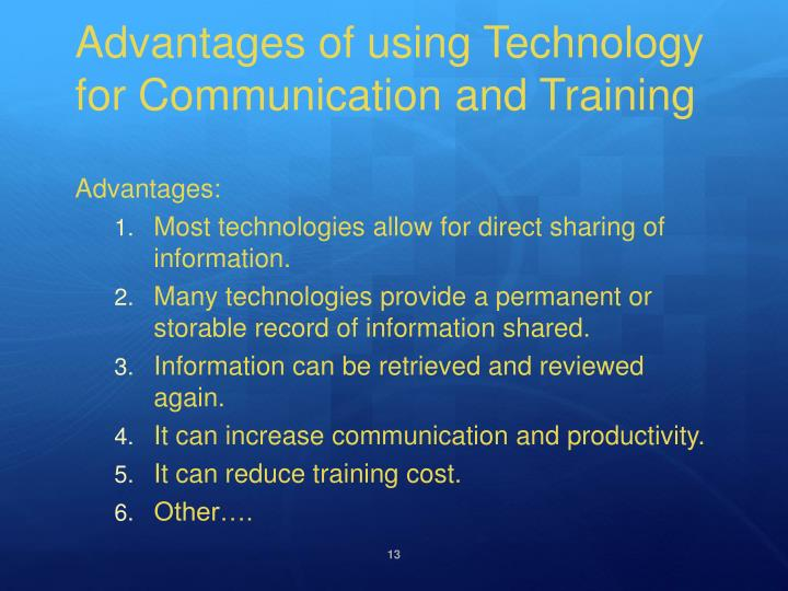 Advantages of using Technology for Communication and Training
