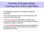 the role of subject matter learning and learner specialists
