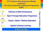 ot games development model underpins