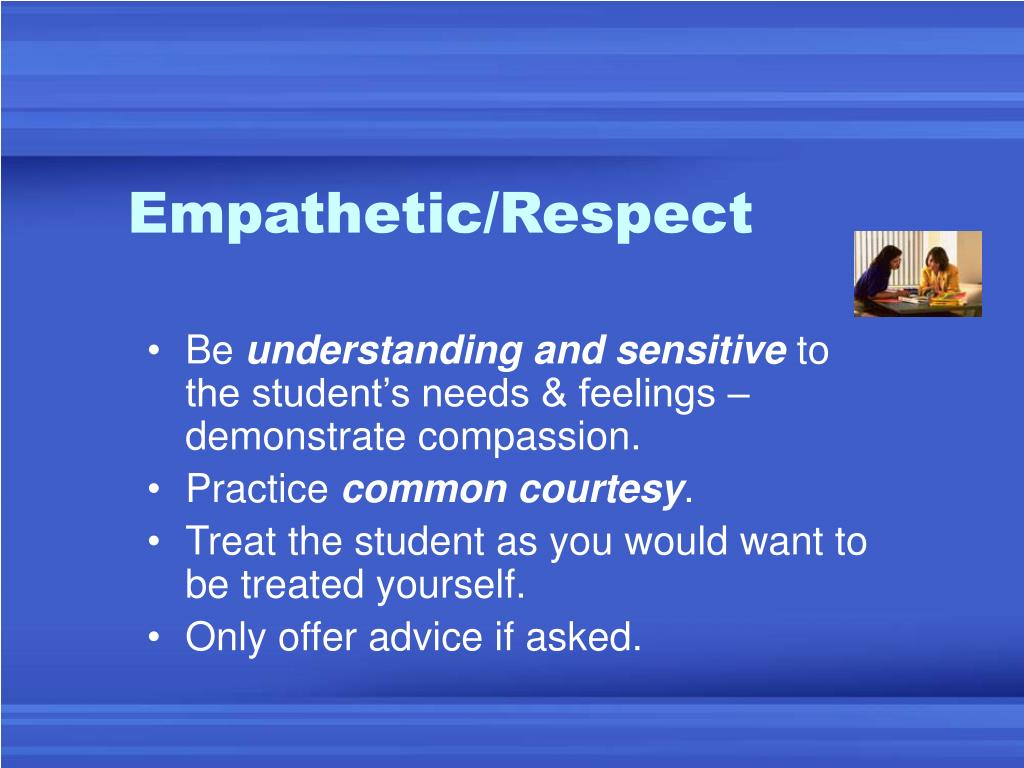 Empathetic/Respect