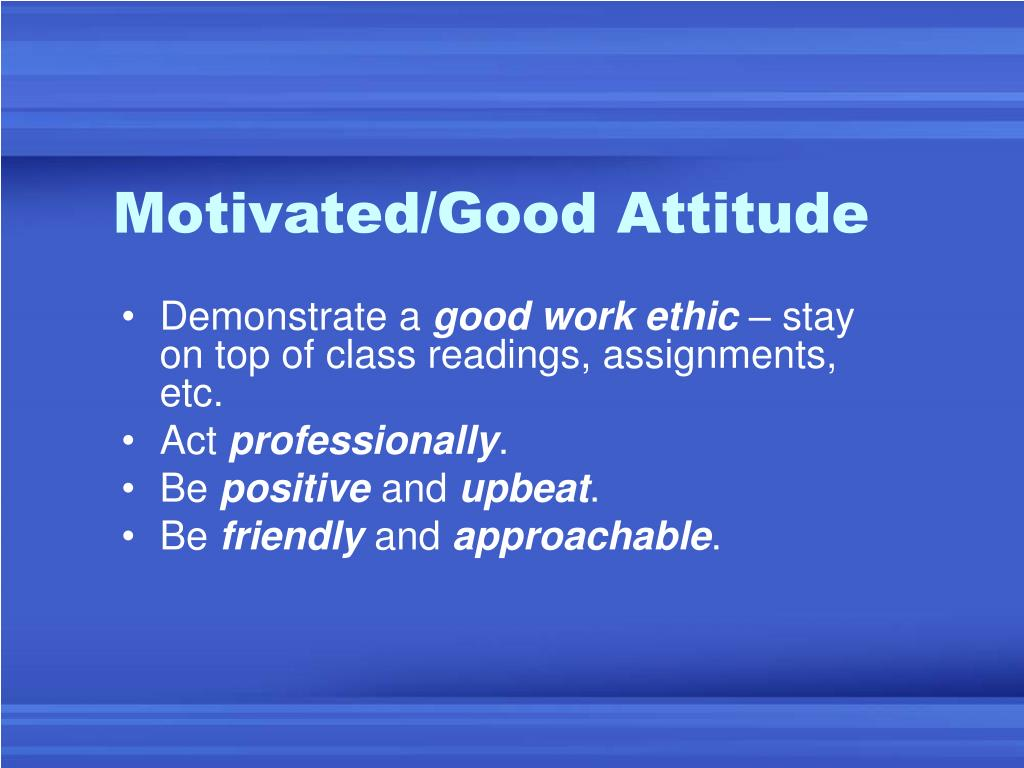 Motivated/Good Attitude