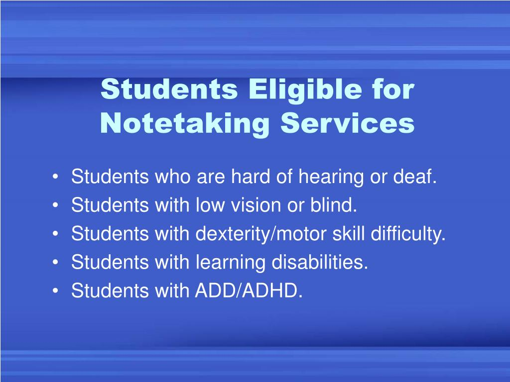 Students Eligible for Notetaking Services