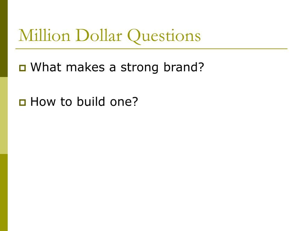 Million Dollar Questions