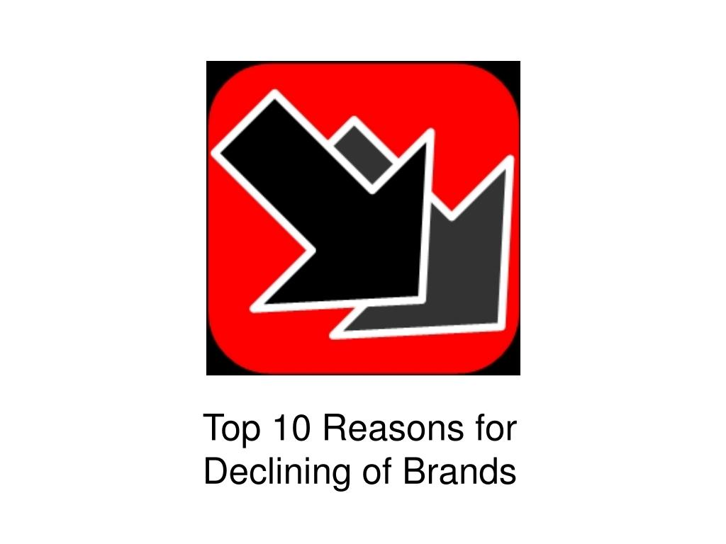Top 10 Reasons for Declining of Brands