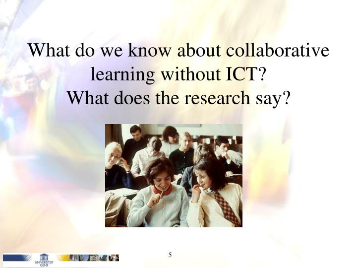 What do we know about collaborative learning without ICT?