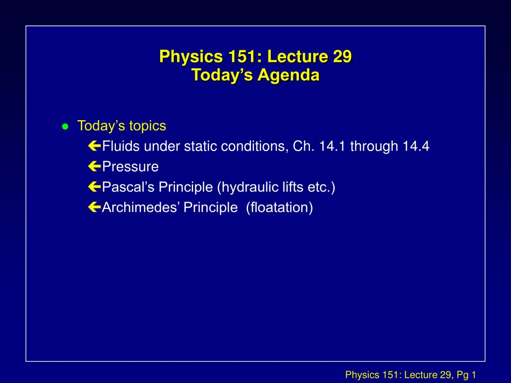 physics 151 lecture 29 today s agenda l.