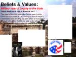 beliefs values military valor loyalty to the state