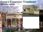rome s expansion threatened chief rival carthage