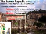 the roman republic 509 b c 27 b c struggle for power class conflict