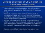 develop awareness of cfs through the formal education system