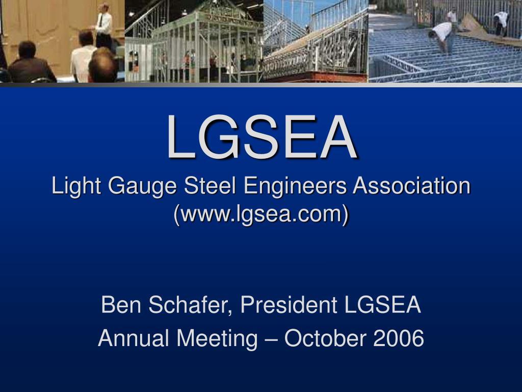 lgsea light gauge steel engineers association www lgsea com l.