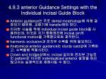 4 9 3 anterior guidance settings with the individual incisal guide block