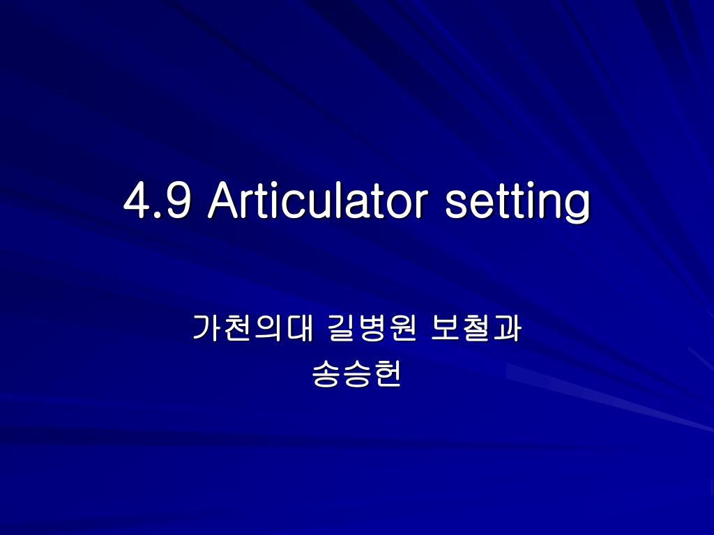 4 9 articulator setting l.