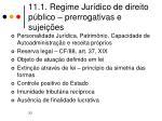 11 1 regime jur dico de direito p blico prerrogativas e sujei es