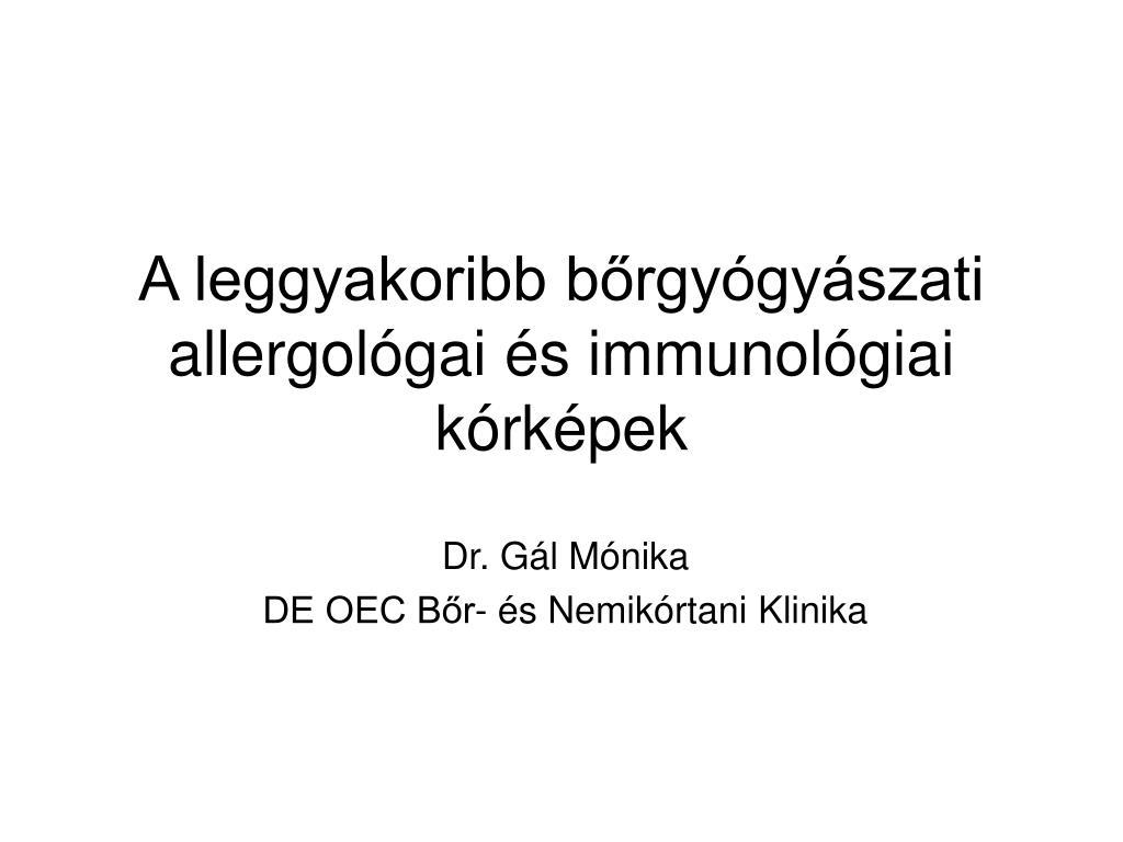 a leggyakoribb b rgy gy szati allergol gai s immunol giai k rk pek l.