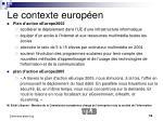 le contexte europ en