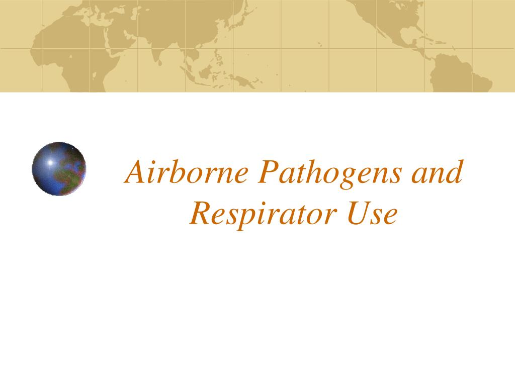 airborne pathogens and respirator use l.