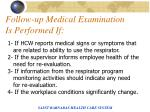 follow up medical examination is performed if