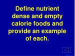define nutrient dense and empty calorie foods and provide an example of each