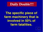 the specific piece of farm machinery that is involved in 50 of farm fatalities