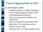 future opportunities at uis