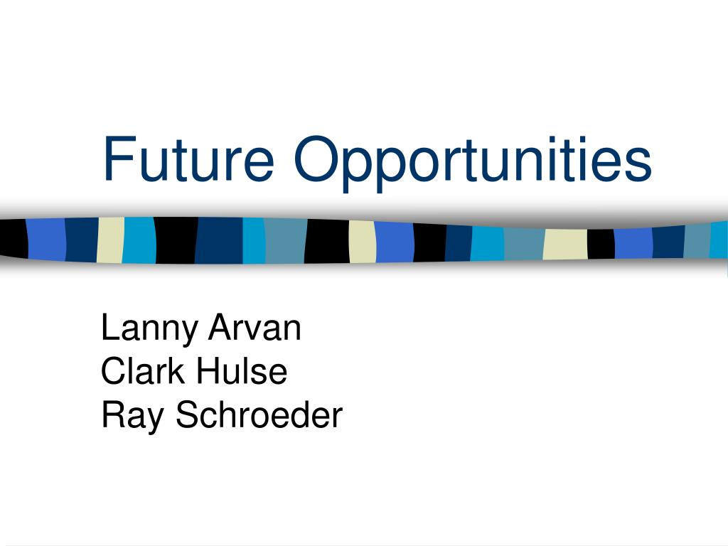 future opportunities l.