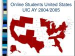 online students united states uic ay 2004 2005