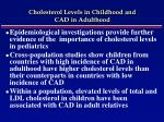 cholesterol levels in childhood and cad in adulthood