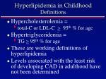 hyperlipidemia in childhood definition s