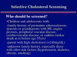 selective cholesterol screening