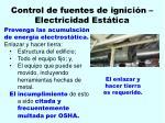 control de fuentes de ignici n electricidad est tica