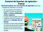 control de fuentes de ignici n fumar